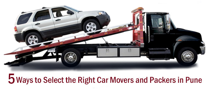 5 Ways to Select the Right Car Movers and Packers in Pune
