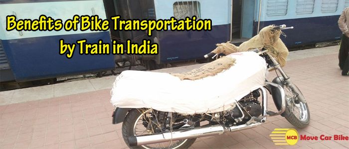 Benefits of Bike Transportation by Train in India
