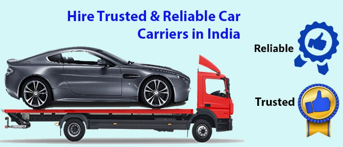 How to Hire Trusted and Reliable Car Carriers in India