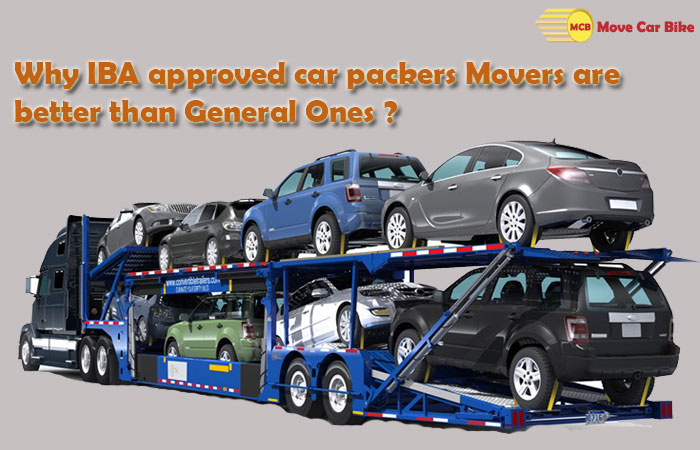 Why IBA Approved Car Packers Movers are better than General ones?