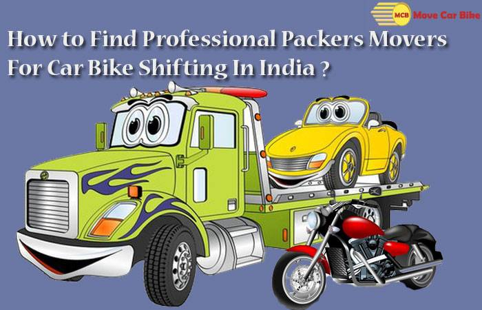 How to Find Professional Packers Movers For Car Bike Shifting In India