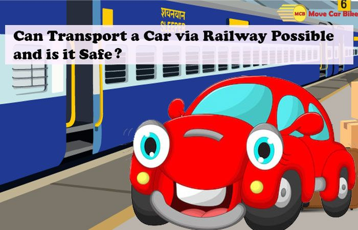 Can Transport a Car via Railway Possible and is it Safe?