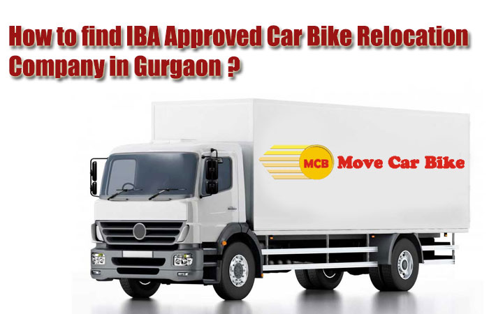 How to find IBA Approved Car Bike Relocation Company in Gurgaon?