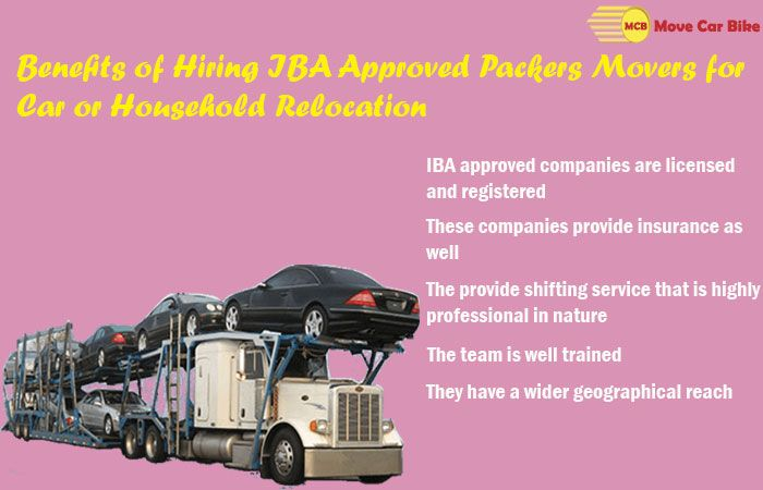 Benefits of hiring IBA approved packers movers for car or Household relocation