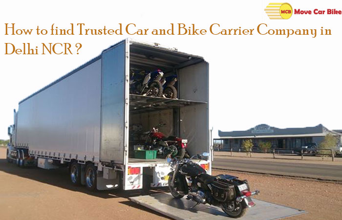 How to find trusted Car and Bike Carrier Company in Delhi NCR?