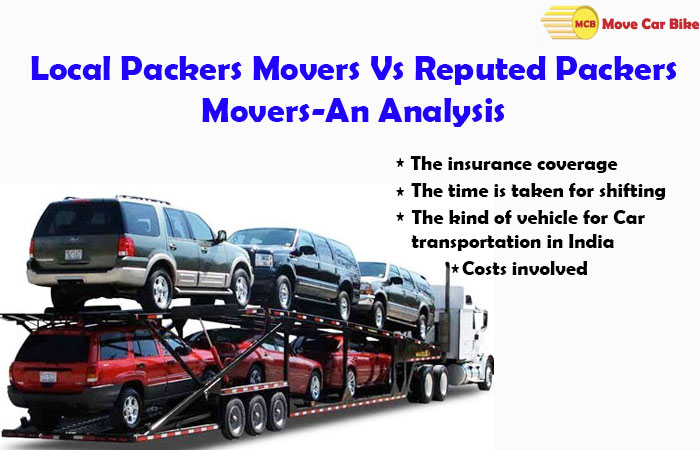 Local Packers Movers Vs Reputed Packers Movers-An Analysis