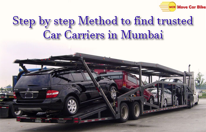 Step by Step Method to find trusted Car Carriers in Mumbai