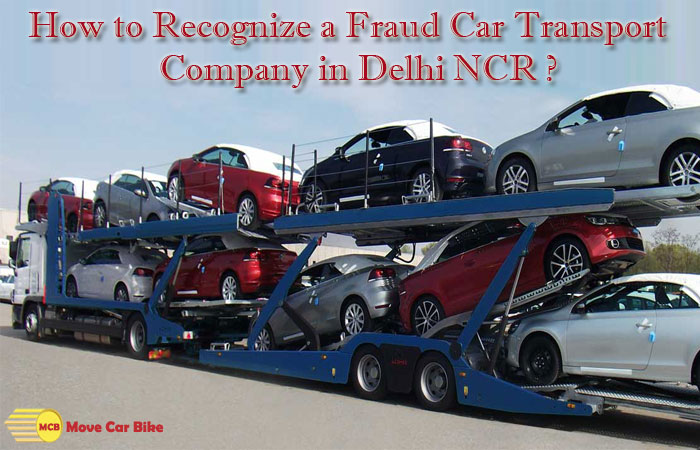 How to Recognize a Fraud Car Transport Company in Delhi NCR?