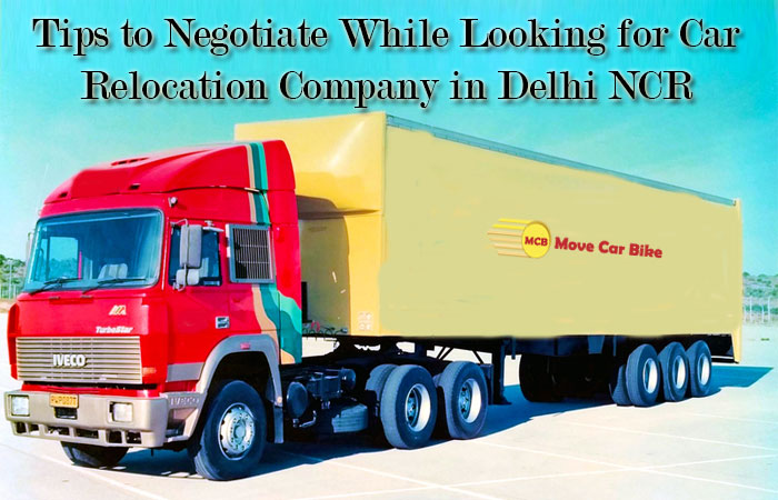 Tips to Negotiate While Looking for Car Relocation Company in Delhi NCR