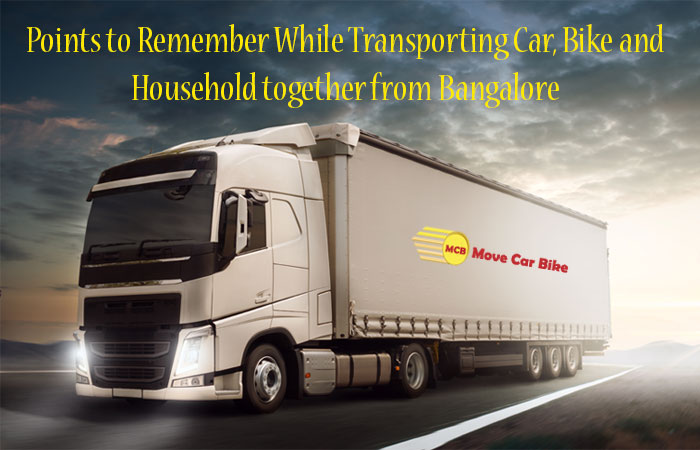 Points to Remember While Transporting Car, Bike and Household together from Bangalore