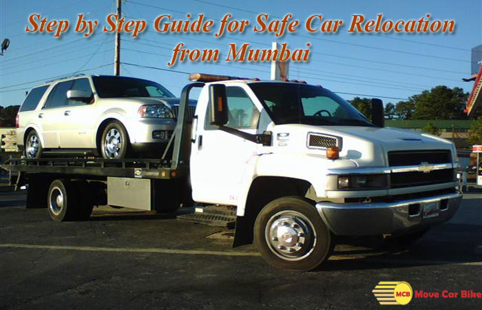 Step by Step Guide for Safe Car Relocation from Mumbai