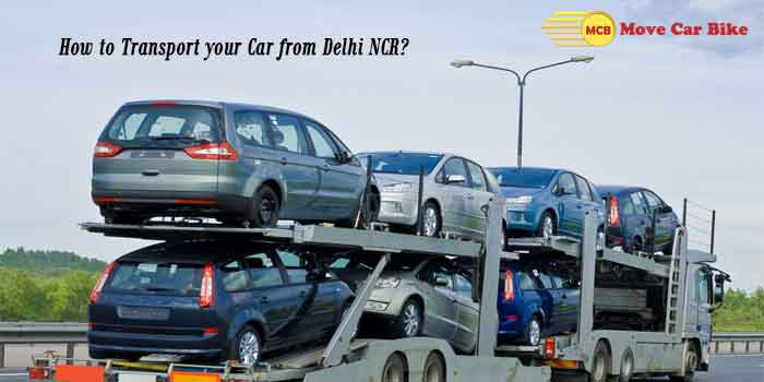 How to Transport your Car from Delhi NCR?