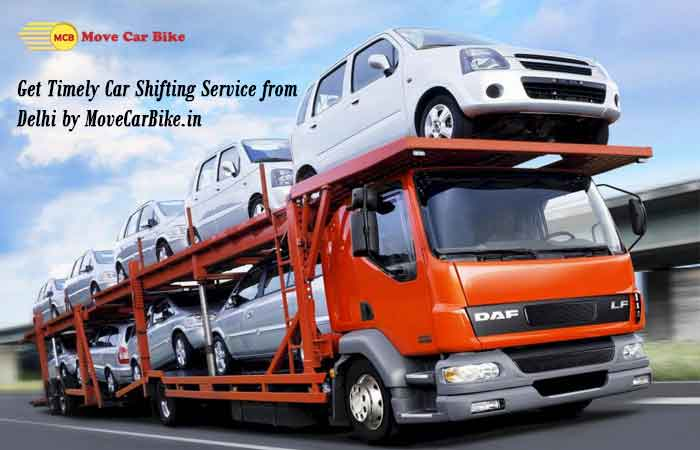 Get Timely Car Shifting Service from Delhi by MoveCarBike.in