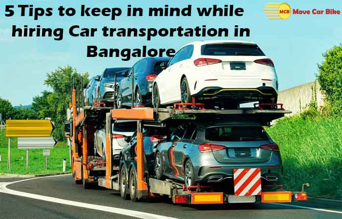 5 Tips to keep in mind while hiring Car transportation in Bangalore