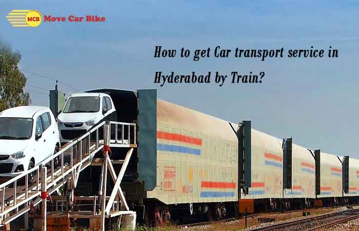 How to get Car transport service in Hyderabad by Train?