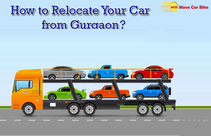 How to relocate your car from Gurgaon?