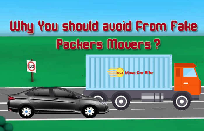 Why you should avoid from Fake Packers Movers?